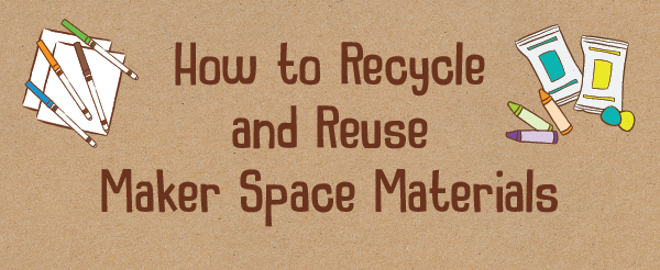 Recycle-Reuse-Maker-Space-Materials-Kiwi-Crate