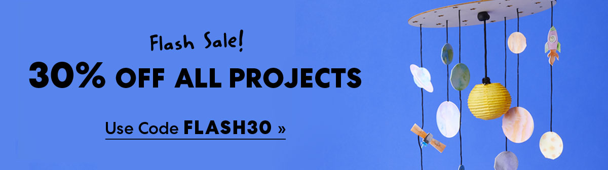 Flash Sale! Save thirty percent on all projects with code FLASH30